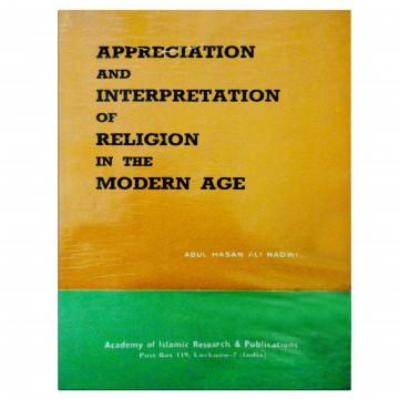 Appreciation and Interpretation of Religion in the Modern Age
