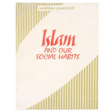 Islam and our Social Habits