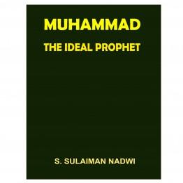 Muhammad The Ideal Prophet