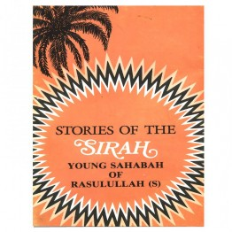 Stories of the Sirah Young Sahabah of Rasulullah