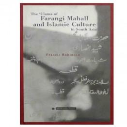 The Ulama of Farangi Mahall and Islamic Culture in South Asia