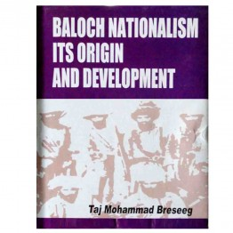 Baloch Nationalism its Origin & Development