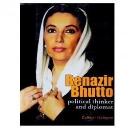 Benazir Bhutto Politics Thinker & Diplomat