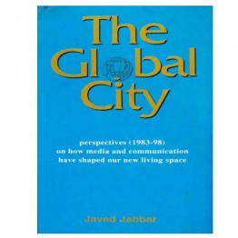 The Global City  Perspective (1983-98) on how media and communication have shaped our new living space