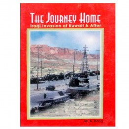 Journey Home Iraqi Invasion of Kuwait & After