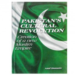 Pakistan's Cultural Revolution Creation of a New Muslim Empire