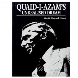 Quaid-i-Azam's Unrealised Dream