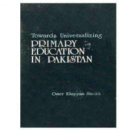 Toward Universalizing Primary Education in Pakistan