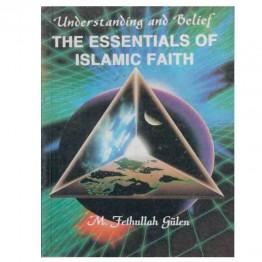 Understanding and Belief Essentials of Islamic Faith