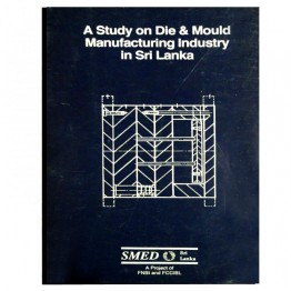 A Study on Die & Mould Manufacturing Industrrin Sri Lanka