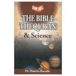 The Bible The Qur'an & Science