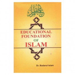Educational Foundation of Islam It's Comparison with Western Educational Philosophies