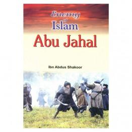 Enemy of Islam Abu Jahal