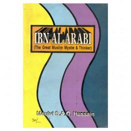 Ibn-Al-Arabi (The Great Muslim Mystie & Thinker)