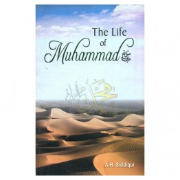 The Life of Muhammad (SAW)