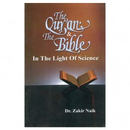 The Qur'an & The Bible In the Light Of Science