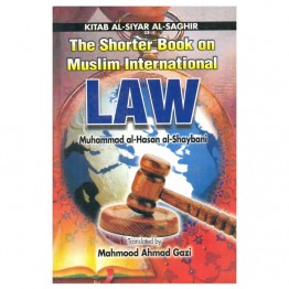 The shorter Book on Muslim International Law