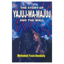 The Story of Yajuj-Wa-Majuj and The Wall