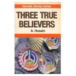 Three True Believers