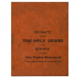 Extracts from the holy Quran and Sayings of the Holy Prophet Muhammad