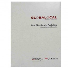 GLOBALOCAL NEW DIRECTIONS IN PUBLISHING DISCUSSIONS AND THOUGHTS