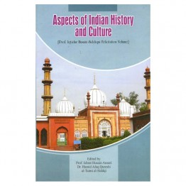 Aspects of Indian History and Culture (Prof. Iqtidar Husain Siddiqui Felicitation Volume)