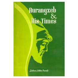 Aurangzeb & His Times