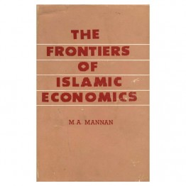 The Frontiers of Islamic Economics