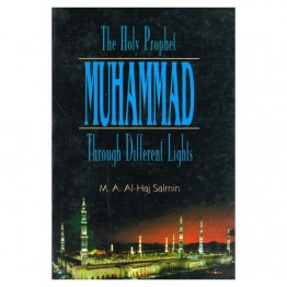 The Holy Prophet Muhammad Through Different Lights