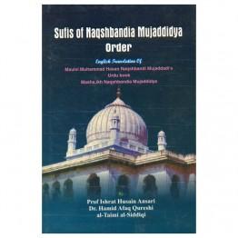 Sufis of Naqshbandia Mujaddidya Order English Translation of Maulvi Muhammad Hasan Naqshbandi Mujaddadi's Urdu Book Masha,ikh Naqshbandia Mujaddidya