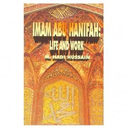 Imam Abu Hanifah : Life and Work