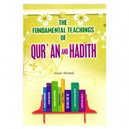 The Fundamental Teachings of Qur'an and Hadith