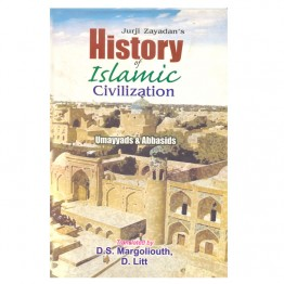 History of Islamic Civilization : Ummayds & Abbaside Period