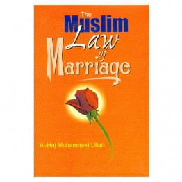 The Muslim Law of Marriage