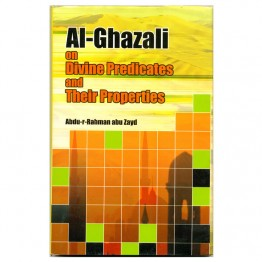 Al-Ghazali on Divine Predicates and Their Properties