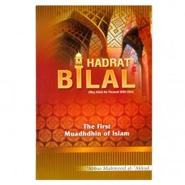 Hadrat Bilal : The First Muadhdhin of the Prophet  of Islam