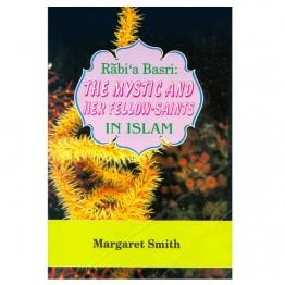 Rabi'a Basri: The Mystic and Her Fellow-Saints