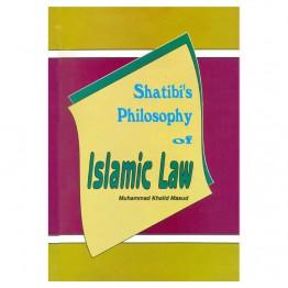 Shatibi's Philosophy of Islamic Law