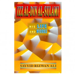 Izzal-din Al-Sulami His Life and Works