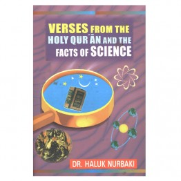 Verses from the Holy Qur'ãn & the Facts of Science