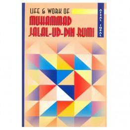 Life & Work of Muhammad Jalaluddin Rumi