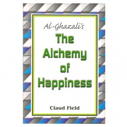 Al-Ghazali's The Alchemy of Happiness