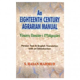 An Eighteenth Century Agrarian Manual (Yasin's Dastur-i-Malguzari)