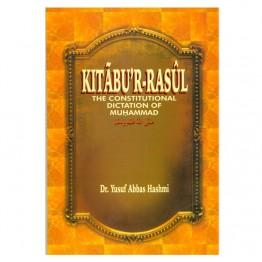 Kitab al-Rasul: The Constitutional Dictation of Muhammad