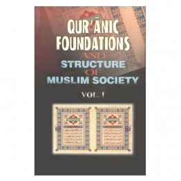 Qur'ãnic Foundation and Structure of Muslim Society (Set of 2 Vols.)