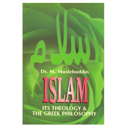 Islam its Theology & The Greek Philosophy