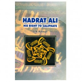 Hadrat Ali His Right to Caliphate