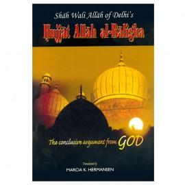 Shah Wali Allah of Delhi's Hujjat Allah al-Baligha