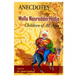 Anecdotes of Molla Nasreddin Hodja for Children of all Ages