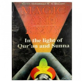 Magic and Envy In the light of Qur'an and Sunna